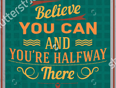 """Believe you can"""