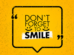 """Don't forget to smile"""